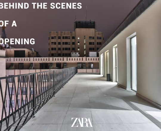 BEHIND THE SCENES OF A ZARA OPENING